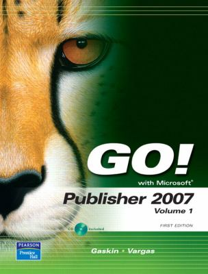 Go! with Microsoft Publisher 2007, Volume 1 [With CDROM] 9780132203661