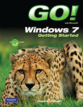 Go! with Windows 7: Getting Started [With CDROM] 9780135088319