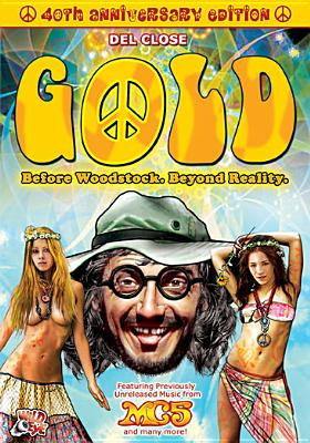 Gold: Before Woodstock, Beyond Reality