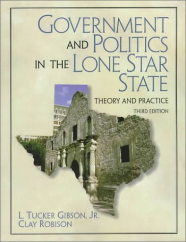 Government and Politics in the Lone Star State: Theory and Practice 9780139192913