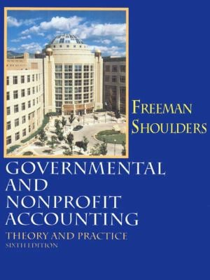 Governmental and Nonprofit Accounting: Theory and Practice 9780132726757