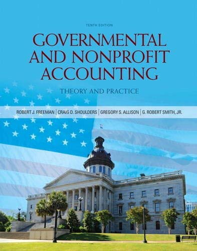 Governmental and Nonprofit Accounting - 10th Edition