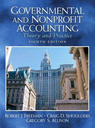 Governmental and Nonprofit Accounting: Theory and Practice 9780131851290
