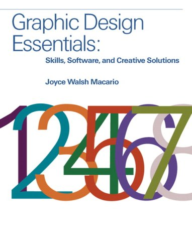 Graphic Design Essentials: Skills, Software, and Creative Solutions 9780136052357