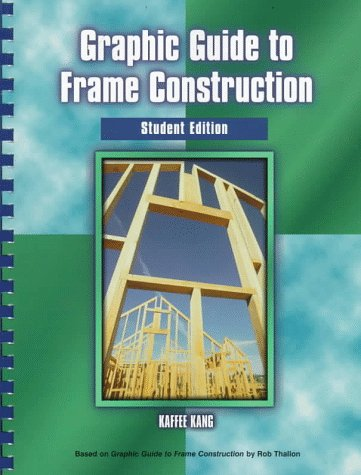 Graphic Guide to Frame Construction: Student Edition 9780133490695