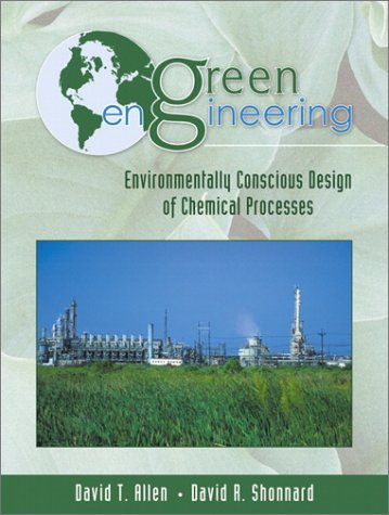 Green Engineering: Environmentally Conscious Design of Chemical Processes 9780130619082