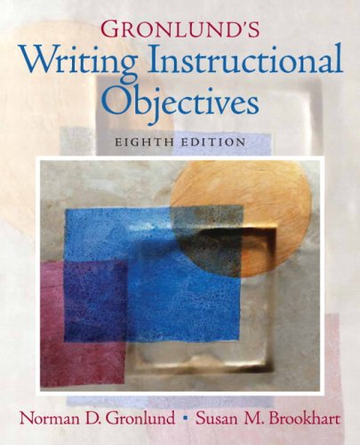 Gronlund's Writing Instructional Objectives 9780131755932