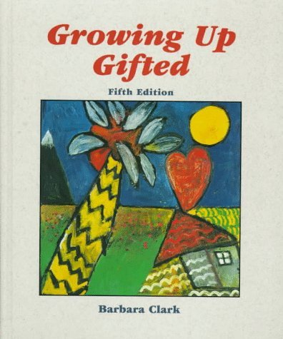 Growing Up Gifted: Developing the Potential of Children at Home and at School 9780135696583