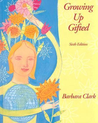 Growing Up Gifted: Developing the Potential of Children at Home and at School 9780130944375