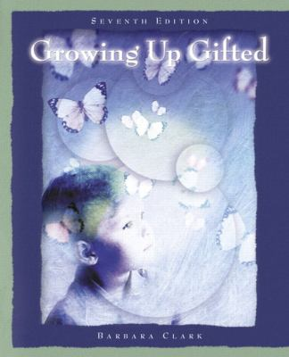 Growing Up Gifted: Developing the Potential of Children at Home and at School 9780131185722