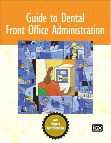 Guide to Dental Front Office Administration: An Honors Certification Book [With CDROM] 9780132194020