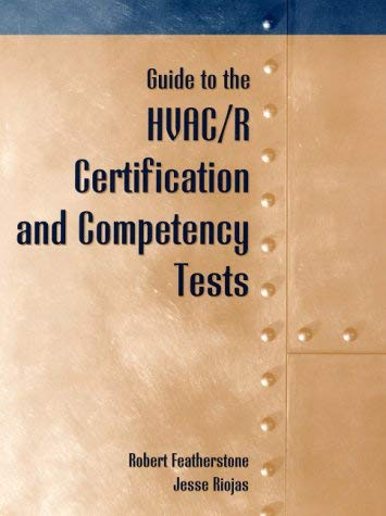 Guide to the HVAC/R Certification and Competency Tests Guide to the HVAC/R Certification and Competency Tests 9780130106940
