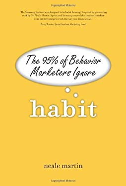 Habit: The 95% of Behavior Marketers Ignore 9780131357952