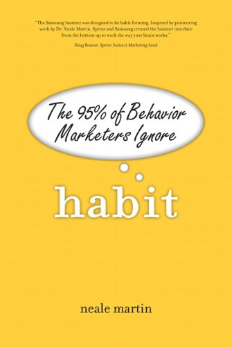 Habit: The 95% of Behavior Marketers Ignore 9780137070114