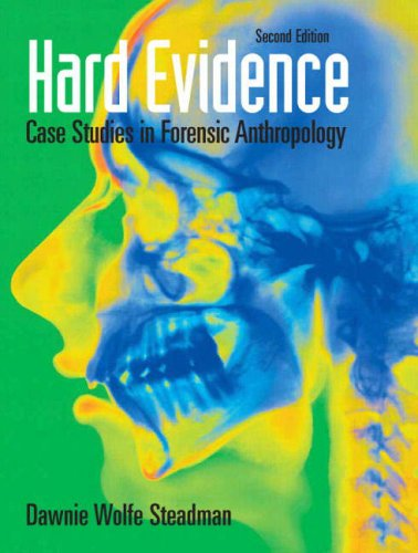 Hard Evidence: Case Studies in Forensic Anthropology 9780136050735