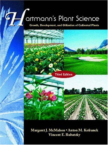 Hartmann's Plant Science: Growth, Development, and Utilization of Cultivated Plants [With CDROM] 9780139554773