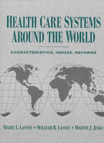 Health Care Systems Around the World: Characteristics, Issues, Reforms 9780131042339