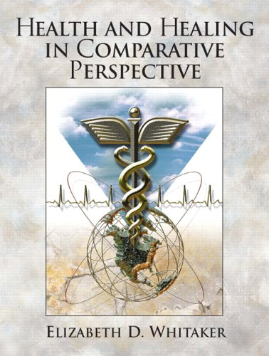 Health and Healing in Comparative Perspective 9780131273832