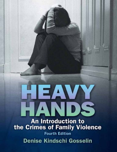Heavy Hands: An Introduction to the Crime of Intimate and Family Violence 9780136139034