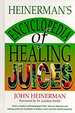 Heinerman's Encyclopedia of Healing Juices 9780130575487