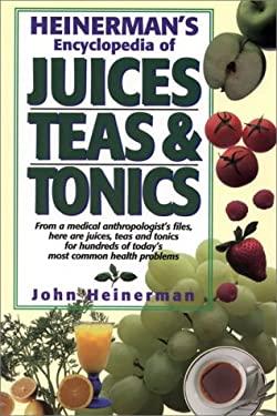 Heinerman's Encyclopedia of Juices, Teas & Tonics 9780132342049