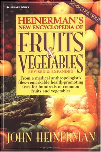 Heinerman's New Encyclopedia of Fruits & Vegetables: Revised & Expanded 9780132092302
