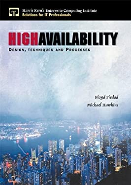High Availability: Design, Techniques and Processes 9780130962881