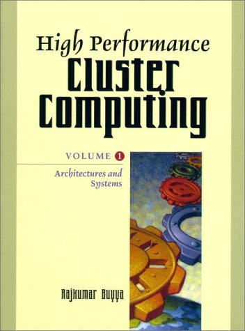 High Performance Cluster Computing: Architectures and Systems, Vol. 1 9780130137845