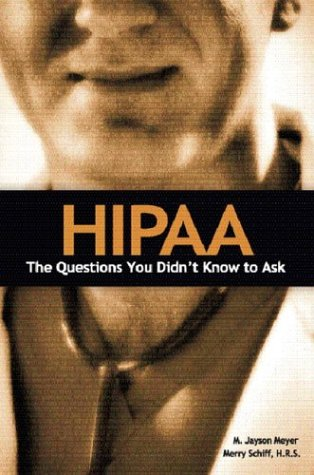 Hipaa: The Questions You Didn't Know to Ask 9780131144262