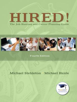Hired!: The Job Hunting and Career Planning Guide 9780135023259