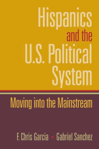 Hispanics and the U.S. Political System: Moving Into the Mainstream 9780130615008