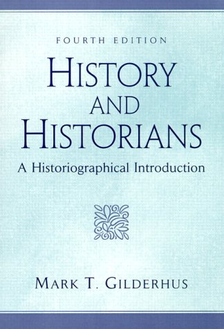 History and Historians: A Historiographical Introduction 9780130115829