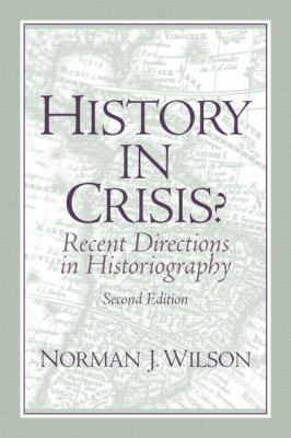 History in Crisis?: Recent Directions in Historiography 9780131835528