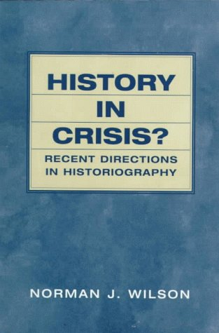History in Crisis? Recent Directions in Historiography 9780139032059