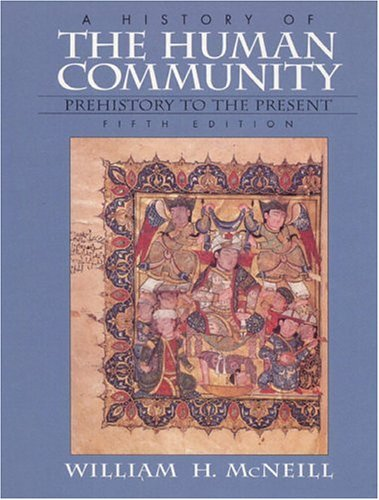 History of the Human Community, A, Combined 9780132625104