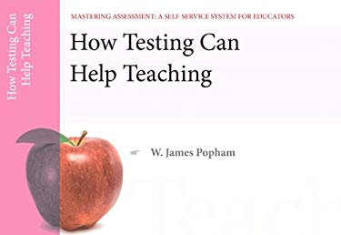 How Testing Can Help Teaching, Mastering Assessment: A Self-Service System for Educators, Pamphlet 8 9780132734981