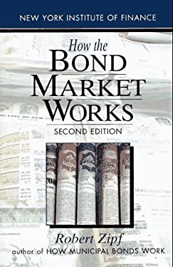 How the Bond Market Works: 6second Edition 9780131243064