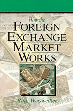How the Foreign Exchange Market Works 9780134008622
