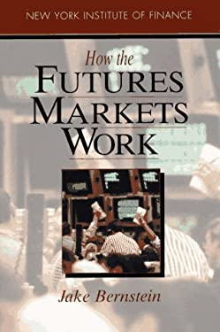 How the Futures Markets Work - 1st Edition