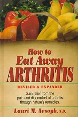 How to Eat Away Arthritis 9780132429009