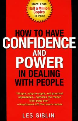 How to Have Confidence and Power in Dealing with People 9780134106717