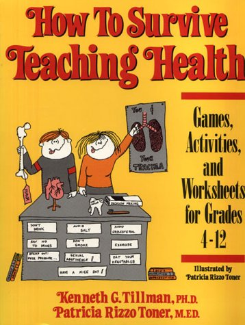 How to Survive Teaching Health: Games, Activities, and Worksheets for Grades 4-12 9780134251745