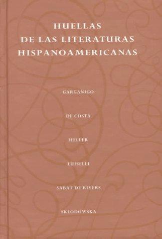 Huellas de Las Literaturas Hispanoamericanas 9780138251000