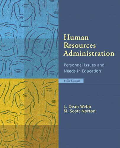 Human Resources Administration: Personnel Issues and Needs in Education 9780132397711