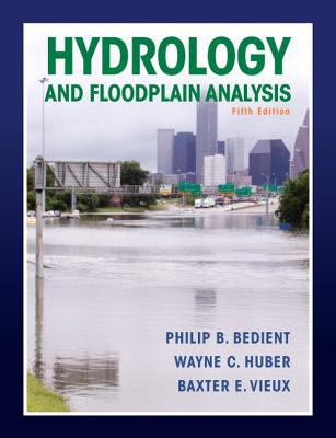Hydrology and Floodplain Analysis 9780132567961