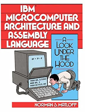 IBM Microcomputer Architecture & Assembly Language: A Look Under the Hood
