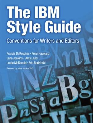 The IBM Style Guide: Conventions for Writers and Editors 9780132101301