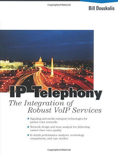 IP Telephony: The Integration of Robust Volp Services [With CDROM] 9780130141187