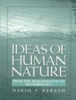 Ideas of Human Nature: From the Bhagavad Gita to Sociobiology 9780136475873