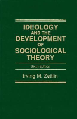Ideology and the Development of Sociological Theory 9780132553087